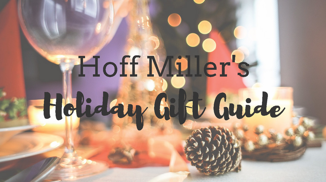 Hoff Miller's Holiday Gift Guide